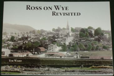 Ross on Wye Revisited, by Tim Ward